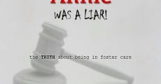 Película Annie Was a Liar! The Truth About Being in Foster Care