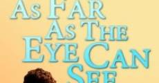 As Far as the Eye Can See (2013) stream