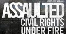 Película Assaulted: Civil Rights Under Fire