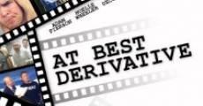 At Best Derivative (2009) stream