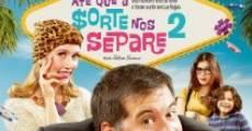 Ver película Até que a Sorte nos Separe 2