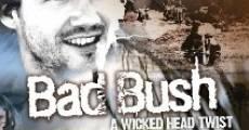 Bad Bush (2009) stream