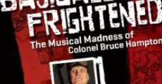 Película Basically Frightened: The Musical Madness of Colonel Bruce Hampton