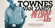 Película Be Here to Love Me: A Film About Townes Van Zandt