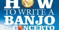 Filme completo Béla Fleck: How To Write A Banjo Concerto