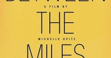 Filme completo Between the Miles