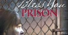 Binecuvântata fii, închisoare
