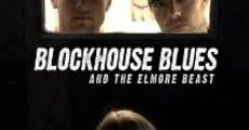 Película Blockhouse Blues and the Elmore Beast