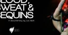 Blood, Sweat & Sequins (2013) stream