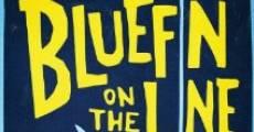 Película Bluefin on the Line