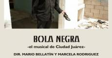 Película Bola negra ? el musical de Ciudad Juárez