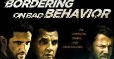 Película Bordering on Bad Behavior