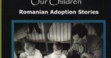 Born to Be Our Children: Romanian Adoption Stories