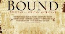 Película Bound: Africans versus African Americans