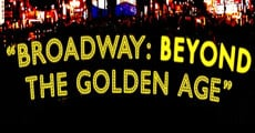 Broadway: Beyond the Golden Age streaming
