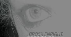 Brock Enright: Good Times Will Never Be the Same (2009) stream