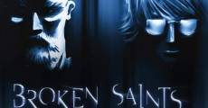 Broken Saints film complet