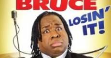 Película Bruce Bruce: Losin' It
