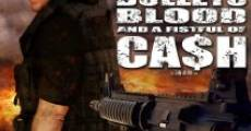 Filme completo Bullets, Blood & a Fistful of Ca$h