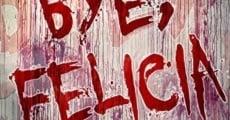 Película Bye, Felicia