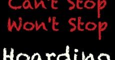 Película Can't Stop, Won't Stop: Hoarding