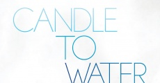 Candle to Water (2012) stream