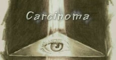 Carcinoma film complet