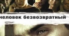 Película Chelovek bezvozvratnyy