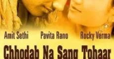 Película Chhodab Na Sang Tohaar