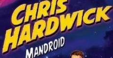 Película Chris Hardwick: Mandroid