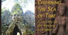 Película Churning the Sea of Time: A Journey Up the Mekong to Angkor