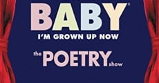 Classical Baby (I'm Grown Up Now): The Poetry Show streaming