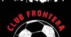 Película Club Frontera