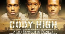 Película Cody High: A Life Remodeled Project