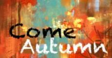 Come Autumn streaming
