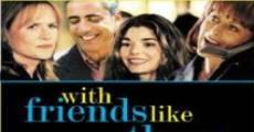 Filme completo Com Amigos Destes...