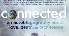Filme completo Connected: An Autoblogography about Love, Death and Technology