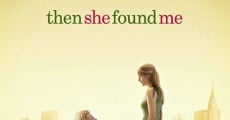 Then She Found Me film complet