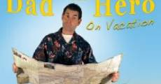 Dad the Hero on Vacation (2012) stream