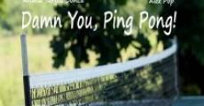 Damn You, Ping Pong! (2013)