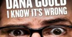 Dana Gould: I Know It's Wrong (2013)