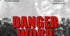 Película Danger Word