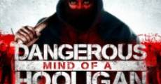 Filme completo Dangerous Mind of a Hooligan