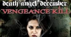 Death Angel December: Vengeance Kill (2011) stream