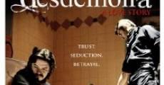 Desdemona: A Love Story (2009) stream