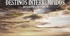 Destinos Interrumpidos (2013) stream