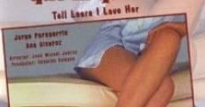 Ver película Dile a Laura que la quiero