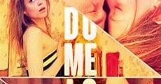 Película Do Me Love