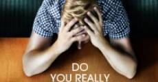 Do You Really Want to Know? (2012) stream