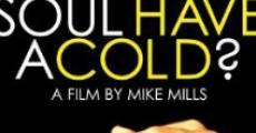 Filme completo Does Your Soul Have a Cold?